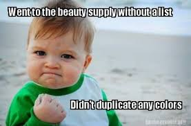 Meme Beauty Supply - meme creator went to the beauty supply without a list didn t