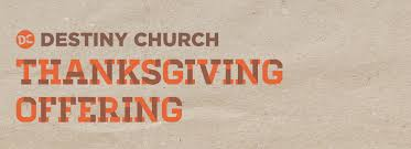 thanksgiving offering destiny church