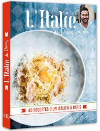 livre cuisine italienne denny imbroisi j ai une cuisine dans le cœur et une autre qui m a