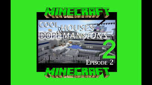 cool houses u0026 dope mansions episode 2 tour of best super
