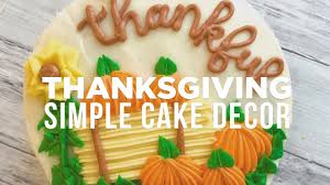 Thanksgiving Cake Decorating Ideas Thanksgiving Cake Easy Decorating Idea With Banana Bakery Youtube