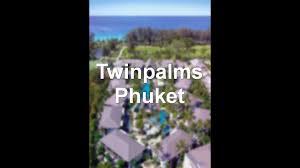twinpalms phuket surin beach thailand 5 star hotel youtube