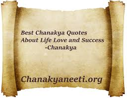 quotes about your family name best chanakya quotes about life love and success chanakya neeti