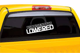 jdm sticker on car be patient im lowered car window sticker vinyl decal jdm fresh