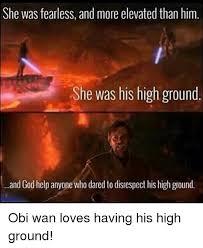 Obi Wan Kenobi Meme - image result for obi wan kenobi high ground meme star wars