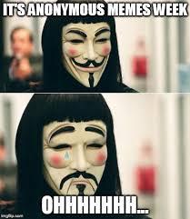 Anonymous Meme - anonymous meme week an anonymous event nov 20 27 imgflip
