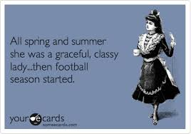 Football Season Meme - all spring and summer she was a graceful classy lady then
