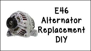 diy e46 alternator replacement youtube