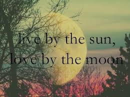 62 best live by the sun love by the moon images on pinterest