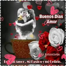 imagenes gif buenos dias mi amor eres mi amor mi pasion y mi delirio buenos días amor
