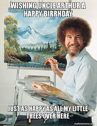Make A Meme Poster - wishing uncle arthur a happy birrhday just as happy as all my
