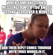 Typing Meme - black girl wat meme imgflip