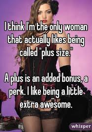 Sexy Women Memes - i think i m the only woman that actually likes being called plus