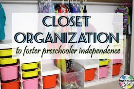 mommy monday closet organization for preschoolers organized chaos