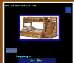 twin full bunk bed plans free 202528 the best image search