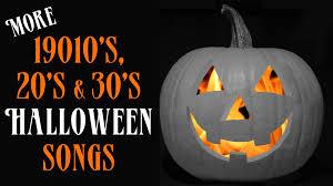 13 more vintage halloween songs from the 1910 u0027s 20 u0027s u0026 30 u0027s