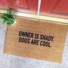 Wipe Your Paws Footprint Doormat Owner Is Shady Dog Is Cool Door Mat Gifts Pinterest