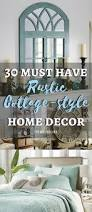 Cottage Home Decorating by 30 Must Have Rustic Cottage Home Decor Pieces Themrsinglink