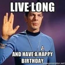 Star Trek Birthday Meme - yes this would be so much better without the spelling error you