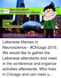 Chicago Memes Facebook - lebanese memes 2015 in neuroscience chicago science fun hilebanese