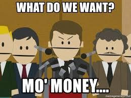 What Do We Want Meme Generator - what do we want mo money canada meme generator