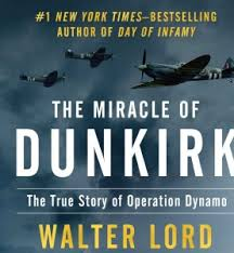 The Miracle True Story The Miracle Of Dunkirk The True Story Of Operation Dynamo
