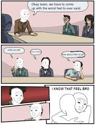 Boardroom Suggestions Meme - tfw no gf boardroom suggestion know your meme