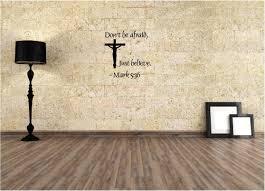 don u0027t be afraid just believe mark 5 36 religious vinyl wall