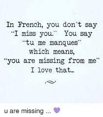 Meaning Of Meme In French - in french you don t say i miss you you say tu me manques which means
