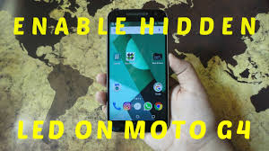 how to on notification light in moto g4 plus enable hidden led on moto g4 plus 100 working youtube