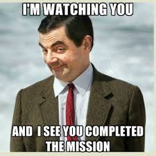 I See You Meme - i m watching you and i see you completed the mission create meme