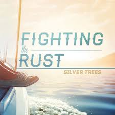 fighting the rust ep by silver trees on apple