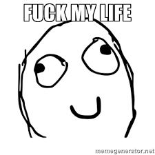 Fuck Life Meme - image fuck my life jpg rwby wiki fandom powered by wikia