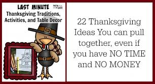 last minute thanksgiving activities traditions and table decor