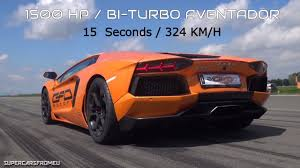 how much horsepower does a lamborghini aventador 1500 hp lamborghini aventador bi turbo 324 kmh 1 2 mile race