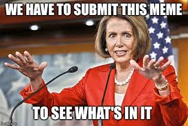 This Is Crazy Meme - image tagged in nancy pelosi is crazy memes funny imgflip
