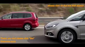 2017 ford s max review ford s max vs seat alhambra 2016 youtube