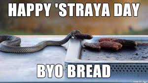 Straya Memes - happy straya day from the sausage stealin snake meme on imgur