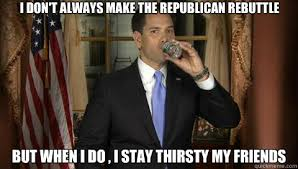 Stay Thirsty Meme - i don t always make the republican rebuttle but when i do i stay