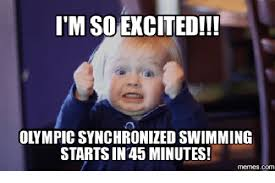 Synchronized Swimming Meme - itm so excited olympic synchronized swimming starts in 45 minutes