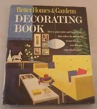 better homes and gardens decorating book illustrated modern antiquarian collectible books ebay