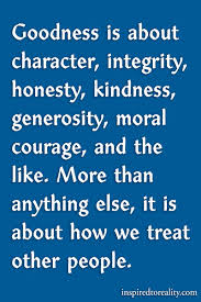 quote generosity kindness goodness is about character integrity honesty kindness