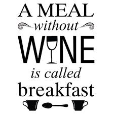 a meal without wine is called breakfast removable vinyl modern