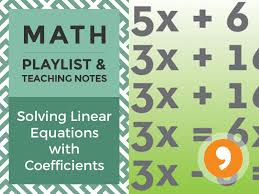 solving linear equations with coefficients playlist and teaching notes
