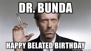 Doctor Who Birthday Meme - dr bunda happy belated birthday dr house it s not lupus