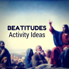 beatitudes activities 11 teaching ideas for religious educators