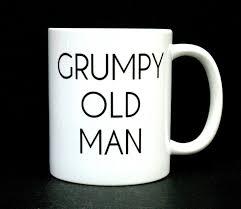 coffee cup funny coffee mug grumpy old man dad funny mug