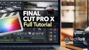 final cut pro x full tutorial youtube