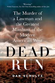 dead run the murder of a lawman and the greatest manhunt of the