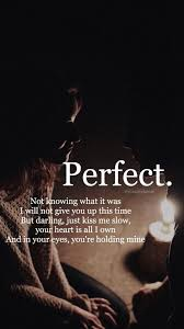 ed sheeran perfect text image about perfect in ed by makeupaddictlxc